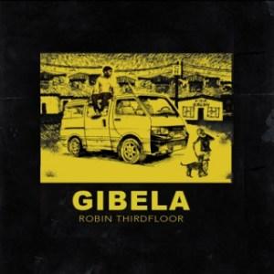 Robin Thirdfloor - Gibela